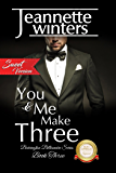 You & Me Make Three, SWEET Version: Barrington Billionaire's Series: Book Three (Barrington Billionaire's Sweet Series 3)
