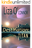 Destination: Titan (Leaving Earth Book 1)