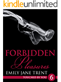 Forbidden Pleasures: 6 (Touched By You)