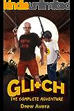 GLITCH: The Complete Adventure