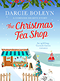 The Christmas Tea Shop: An uplifting, Cornish festive romance (Cornish Hearts Book 3)