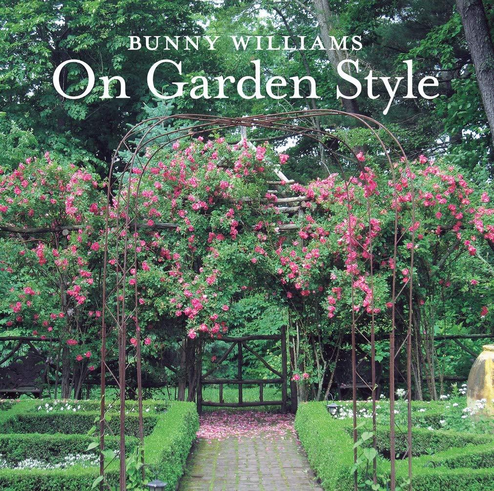 Bunny Williams On Garden Style Williams Bunny 9781617691539