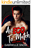 An EGO To Match (Unlikely Matches Book 2)