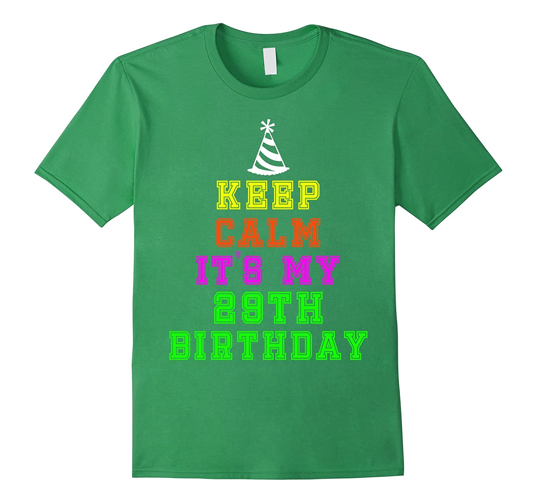 Happy 1988 Keep Calm It My 29th Birthday Gift Ideas Her mom-TH