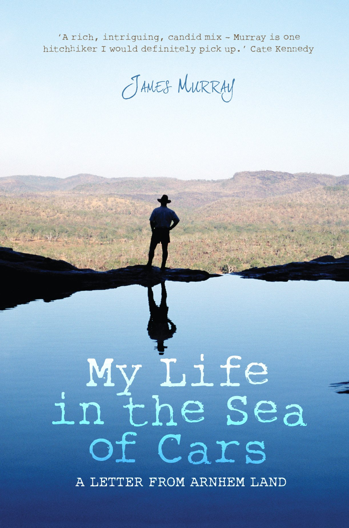 My Life In The Sea Of Cars: A Letter From Arnhem Land: James Murray:  9780980461688: Amazon: Books