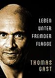 Leben unter fremder Flagge (German Edition)