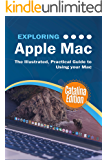Exploring Apple Mac Catalina Edition: The Illustrated, Practical Guide to Using your Mac (Exploring Tech Book 1) (English Edition)