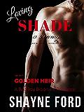 LOVING SHADE, A Bad Boy Billionaire Romance (GOLDEN HEIR SERIES Book 2)