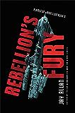 Rebellion's Fury (Flames of Rebellion Book 2)