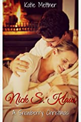 Nick S. Klaus: A Small Town Minnesota Christmas Romance (The Snowberry Series Book 7) Kindle Edition