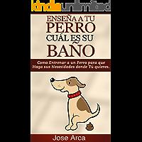 Como Entrenar a un Perro para Que Haga sus Necesidades donde Tu Quieres
