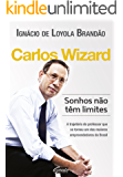 Carlos Wizard: Sonhos não tem limites