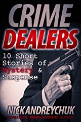 Crime Dealers: 10 Short Stories of Mystery & Suspense Kindle Edition