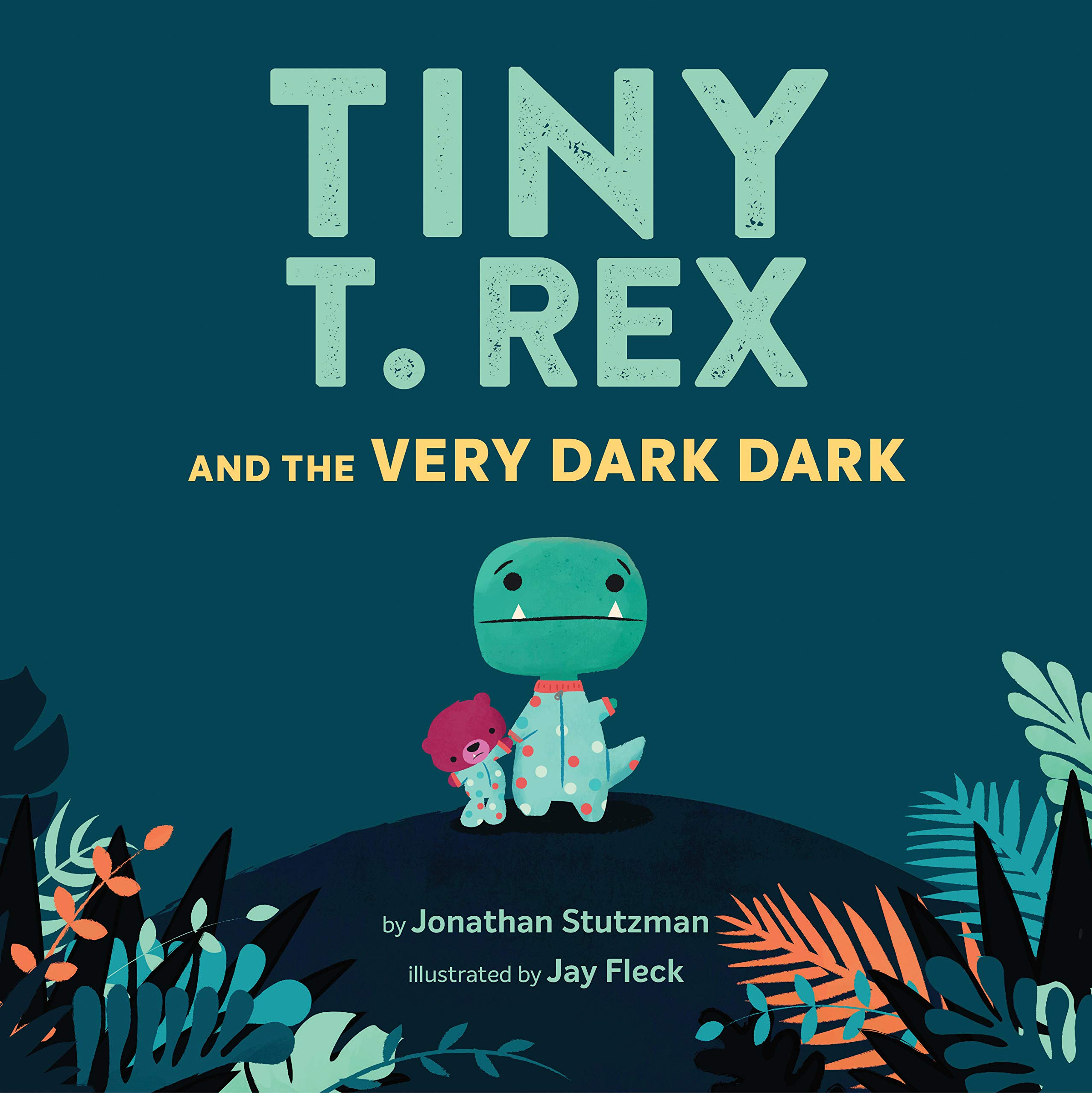 Tiny T. Rex and the Very Dark Dark: Amazon.co.uk: Stutzman ...