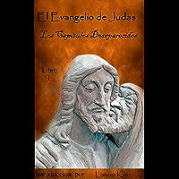 El Evangelio de Judas- Los Capitulos Desaparecidos