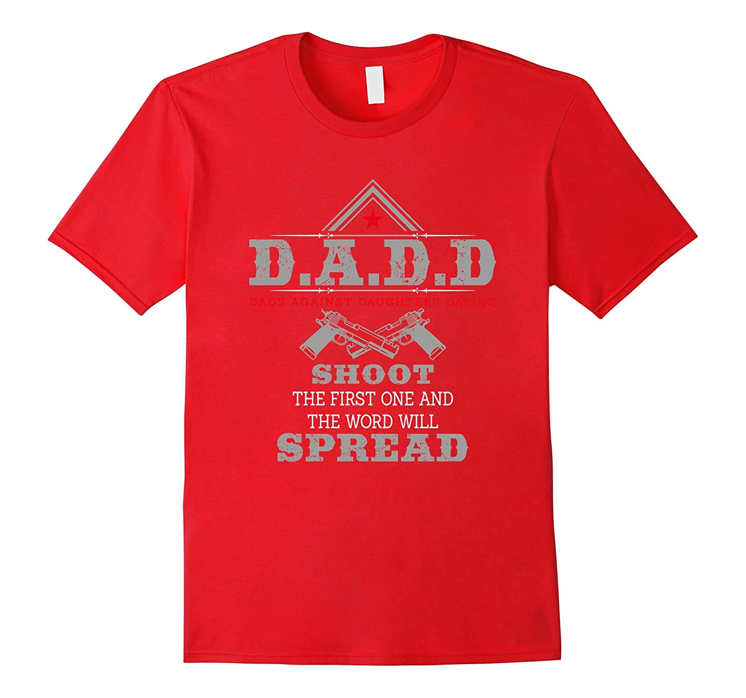 D.A.D.D Dads Against Daughters Dating Funny T-shirt-TH