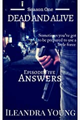 Answers: Episode Five (Dead And Alive, Season One Book 5) Kindle Edition
