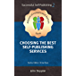 Choosing the Best Self-Publishing Services (Alliance of Independent Authors' Self-Publishing Success Series Book 2) (English Edition)