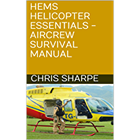 HEMS Helicopter Essentials - Aircrew Survival Manual (English Edition)