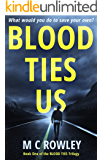 Blood Ties Us: The Blood Ties Action Thriller Trilogy Book 1 (The Blood Ties Trilogy)