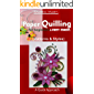 Paper Quilling for beginners & first timers.: >(Patterns & Styles) A Quick Approach.
