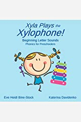 Xyla Plays the Xylophone!: Beginning Letter Sounds: Phonics for Preschoolers Kindle Edition