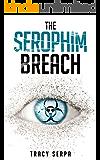 The Serophim Breach (The Serophim Breach Series Book 1)