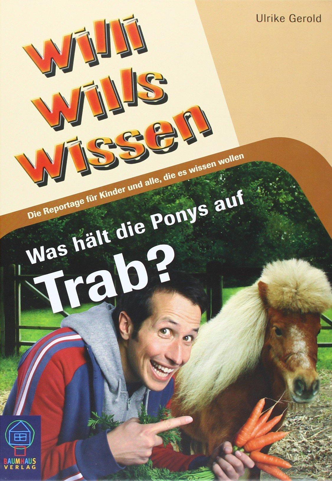 Willi wills wissen 6: Was hält die Ponys auf Trab?