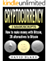 Cryptocurrency: 2 Manuscripts - How to Make Money with Bitcoin, 20 Alternatives to Bitcoin in 2018 (Ripple, Dogecoin, Golem ect...) (English Edition)