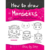 How to Draw Monsters. Step by Step technique will teach you to draw cute Monsters.: This book will get you drawing in no time. (English Edition)