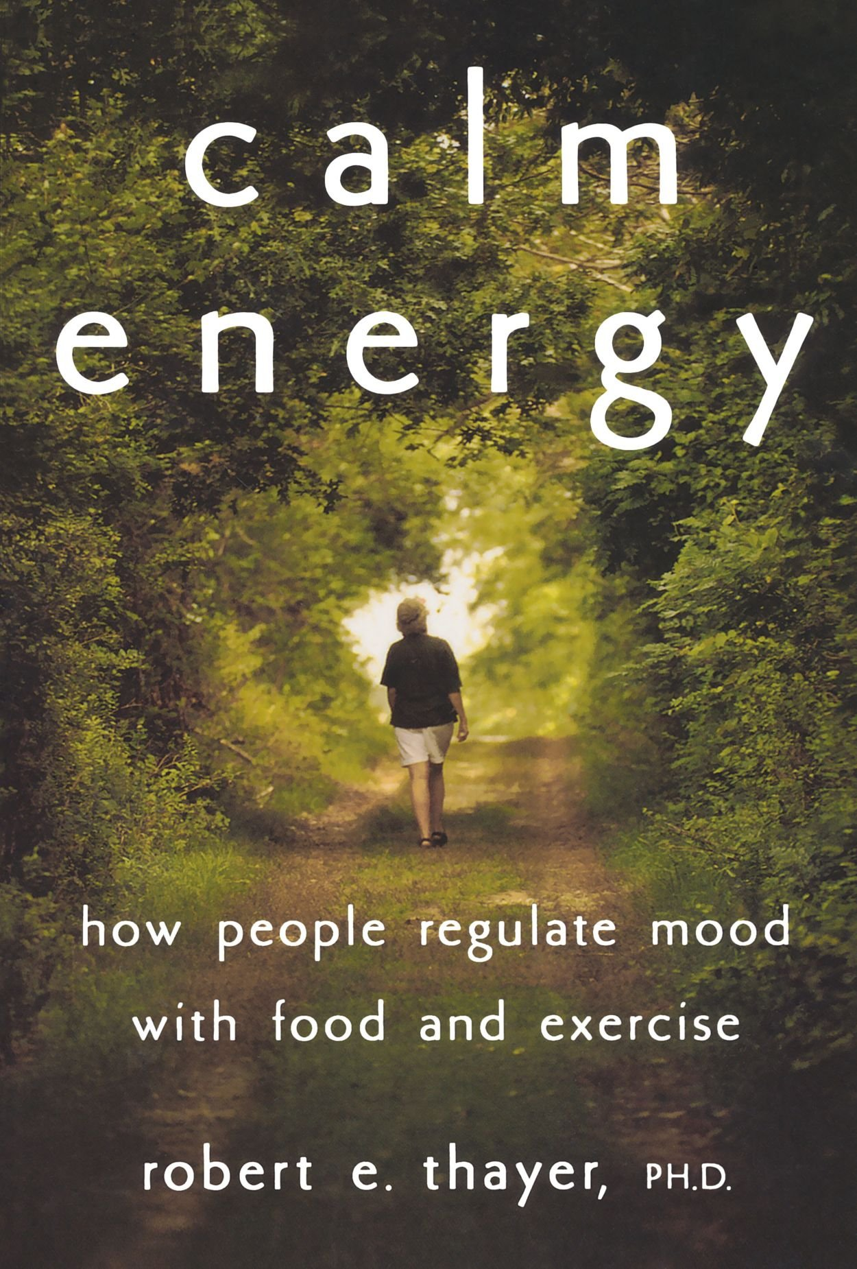 Download Calm Energy: How People Regulate Mood with Food and Exercise ebook
