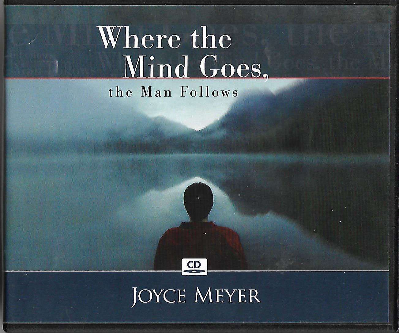 Where The Mind Goes The Man Follows Joyce Meyer Amazoncom Books