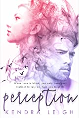 Perception: A Bittersweet Romantic Suspense Novel Kindle Edition
