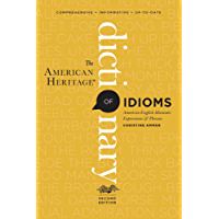 The American Heritage Dictionary of Idioms, Second Edition (English Edition)