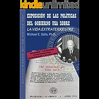 Exposición de las Políticas del Gobierno USA sobre la Vida Extraterrestre: Los Retos De La Exopolítica (Spanish Edition)
