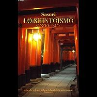 Lo Shintoismo: onorare i Kami: Un'analisi in lingua