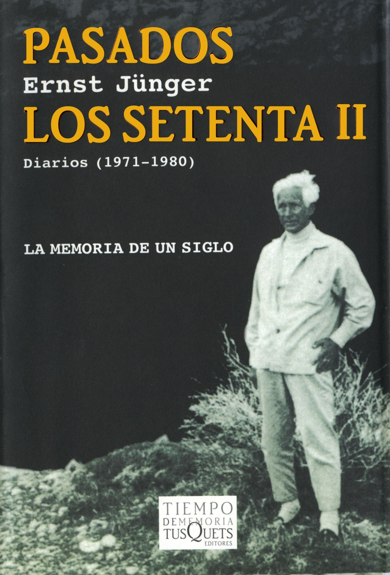 Pasados los setenta II. Diarios (Spanish Edition): Ernst Jünger: 9788483104828: Amazon.com: Books
