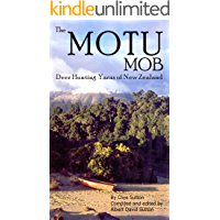 The Motu Mob - Deer Hunting Yarns of New Zealand