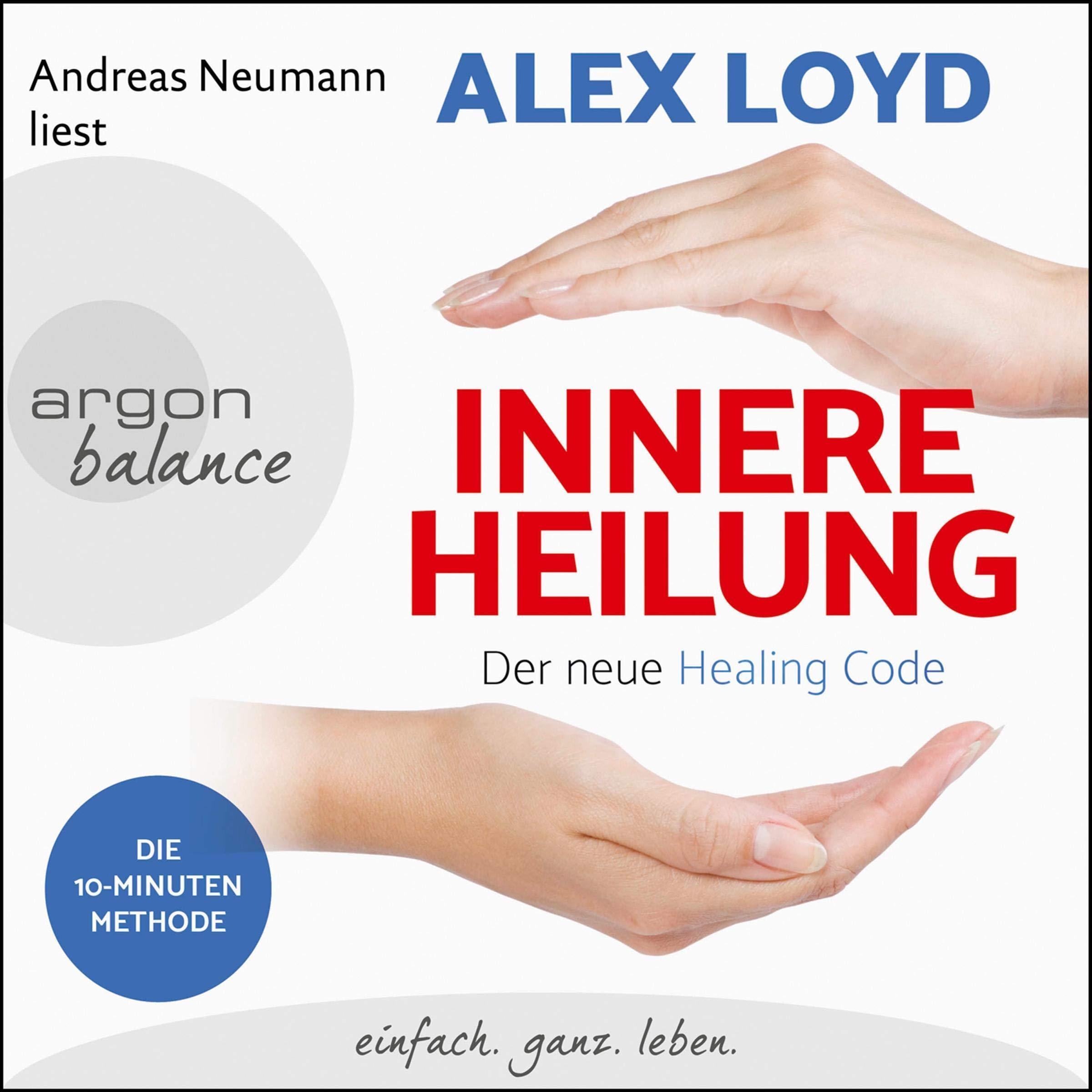 Innere Heilung  Der Neue Healing Code