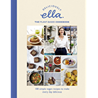 Deliciously Ella The Plant-Based Cookbook: 100 simple vegan recipes to make every day delicious (English Edition)