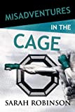 Misadventures in the Cage (Volume 27)