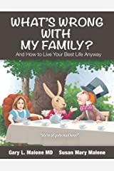 What's Wrong With My Family, and How to Live Your Best Life Anyway Kindle Edition