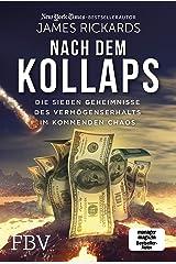 Nach dem Kollaps: Die sieben Geheimnisse des Vermögenserhalts im kommenden Chaos (German Edition) Kindle Edition