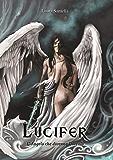 Lucifer - L'Angelo che divenne Diavolo