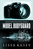 Model Bodyguard (Haven Investigations Book 2)