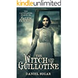 The Witch And The Guillotine (The Lives Of Lilly Parris Book 2)