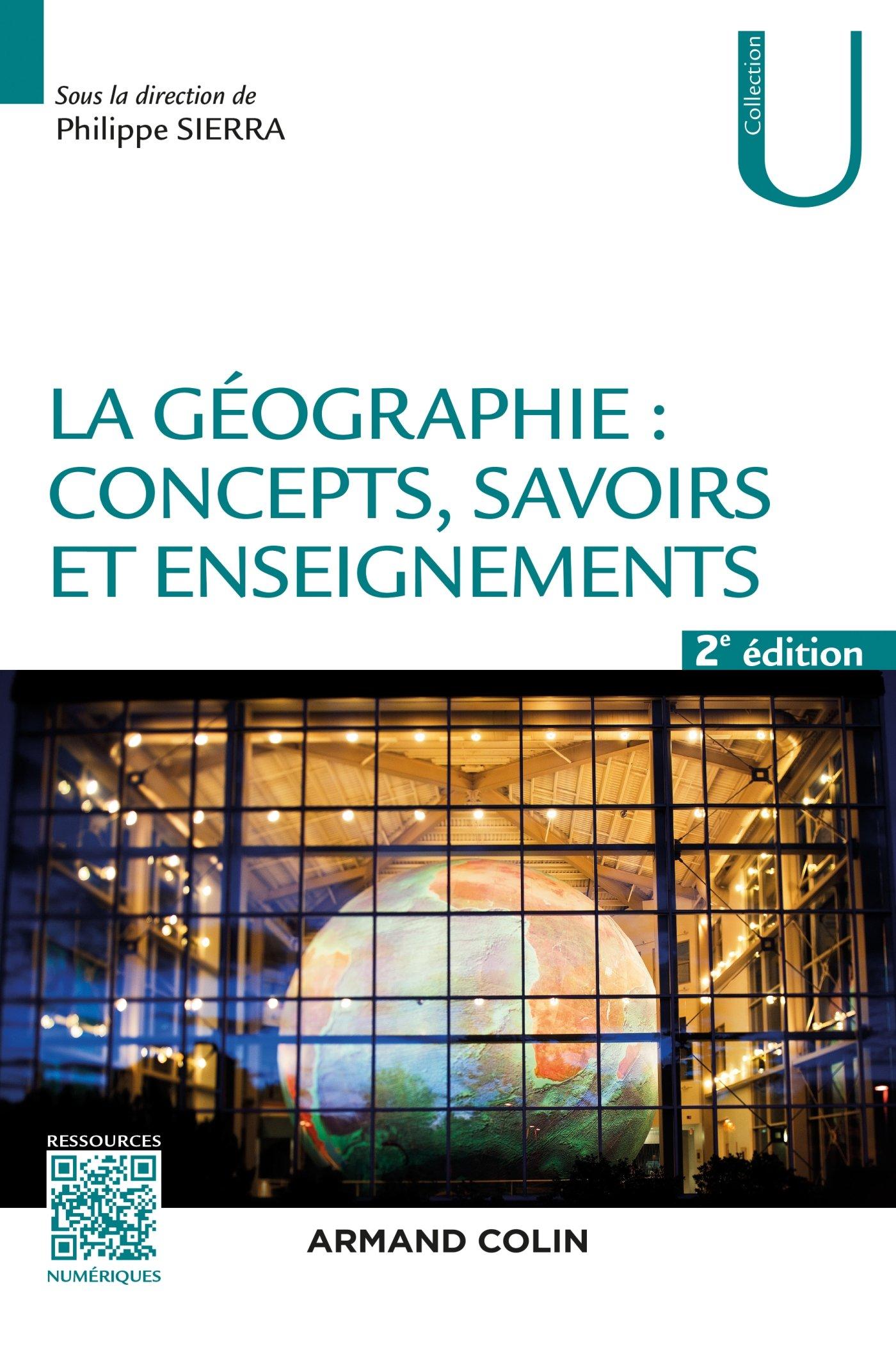 La géographie : concepts, savoirs et enseignements - 2 éd. Broché – 22 mars 2017 Philippe Sierra Armand Colin 2200613601
