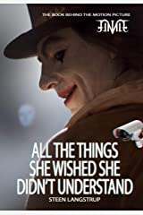 All The Things She Whished She Didn't Understand: The novella behind the motion picture 'Finale' Kindle Edition