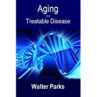 Aging is a Treatable Disease: Hormones for Immortality