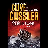Oceani in fiamme: Oregon Files - Le avventure del capitano Juan Cabrillo (Italian Edition)